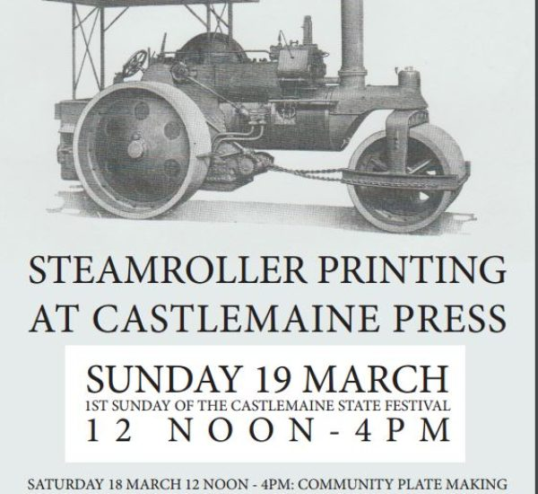 STEAMROLLER PRINTING MARCH 18 & 19